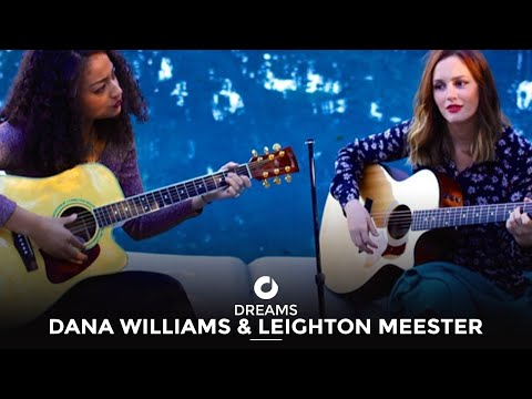 Dana Williams & Leighton Meester - Dreams