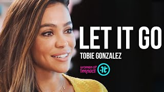 Why Your Past Doesn't Define You | Tobie Gonzalez on Women of Impact