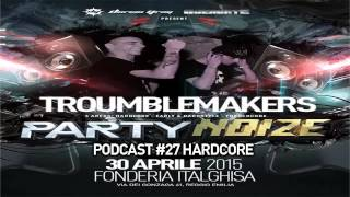 Dorian Gray - Troumblemakers - Podcast #27 - Hardcore