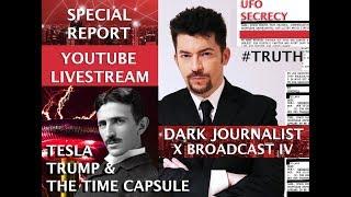 TESLA TRUMP & THE TIME CAPSULE! DARK JOURNALIST X SERIES IV