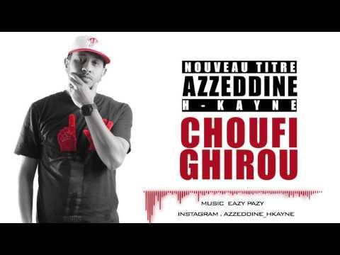 Choufi Ghirou by Eazy Pazy (azzeddine H-Kayne)