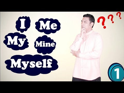 ➊ Confusing Words - I,Me,My,Mine, Myself, With Grammar Exercises