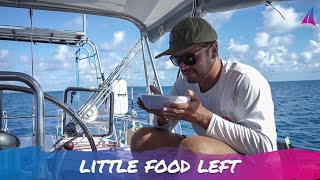 RUNNING OUT of FOOD at sea - Unforgettable Sailing Ep. 134