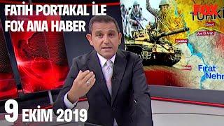 9 Ekim 2019 Fatih Portakal ile FOX Ana Haber