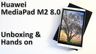 Huawei MediaPad M2 8.0 - Unboxing & Hands On