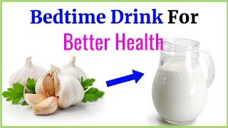 Mix garlic with milk and Taken before bedtime – See which Diseases cured