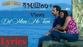 Download lagu DIL MEIN HO TUM LYRICS | Cheat India | Armaan Malik | Emraan Hashmi |