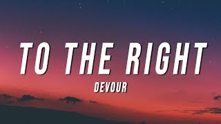 Devour - To The Right (Lyrics)