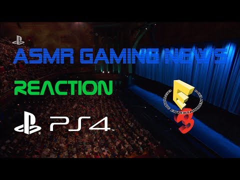 ASMR Gaming News | Sony PlayStation E3 2017 Press Conference Reaction (Soft Spoken Whispering)
