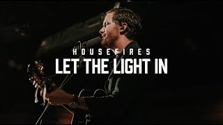 Housefires- Let The Light In // feat. Pat Barrett