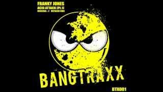Franky Jones - Acid Attack (Metacid Remix) - Bangtraxx