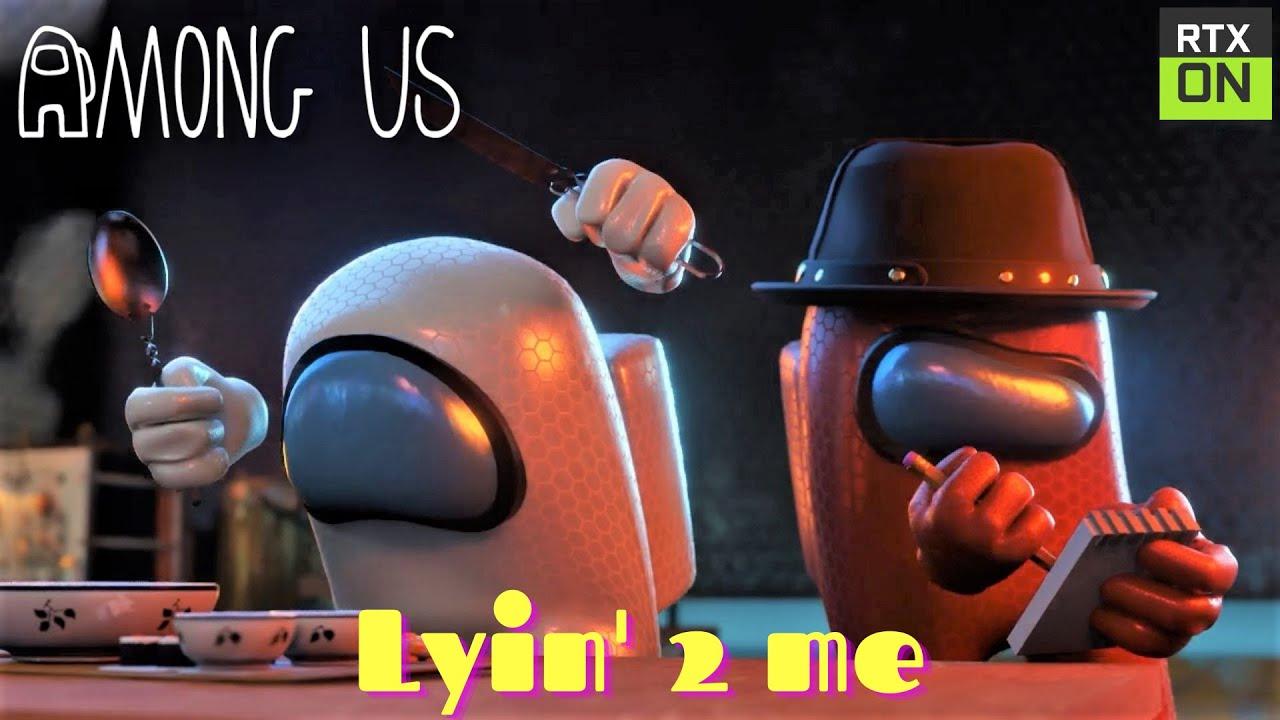 Among Us RTX On - Lyin' 2 Me (Song by CG5)