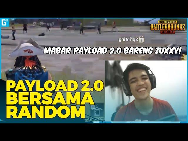 BERMAIN PAYLOAD 2.0 BERSAMA ZUXXY(KW)!!! - Gameplay | PUBG Mobile