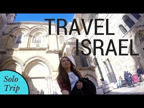 Solo Female Travel to Israel 2017