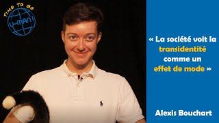 Time to Be #36 - Alexis et la cause transgenre