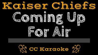 Kaiser Chiefs • Coming Up for Air (CC) [Karaoke Instrumental Lyrics]