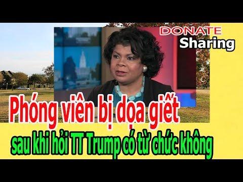Ph,ó,ng viên b,ị d,ọ,a gi,ế,t s,a,u kh,i h,ỏ,i TT Trump c,ó t,ừ ch,ứ,c kh,ô,ng