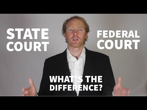 Explained: State Vs. Federal Court