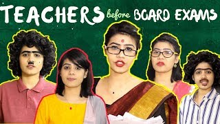 Types of Teachers Before Board Exams | Small To...