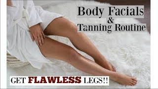 BODY FACIALS!? + Updated Tanning Routine!