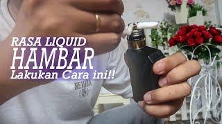 Rasa Liquid Vapor hambar dan asap sedikit??