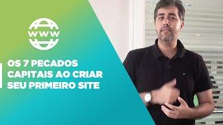 Os 7 pecados capitais ao criar seu primeiro site | MX Web TV News | MX Cursos