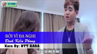 [Karaoke] Bởi Vì Đa Nghi - Đinh Kiến Phong (full beat)