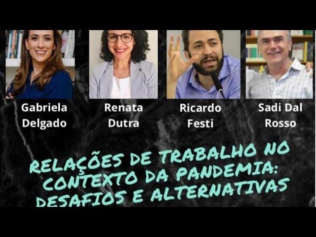 """[LIVE] Debate """"Relações de trabalho no contexto da pandemia: desafios e alternativas"""""""