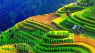 new nepali song dhuja dhuja