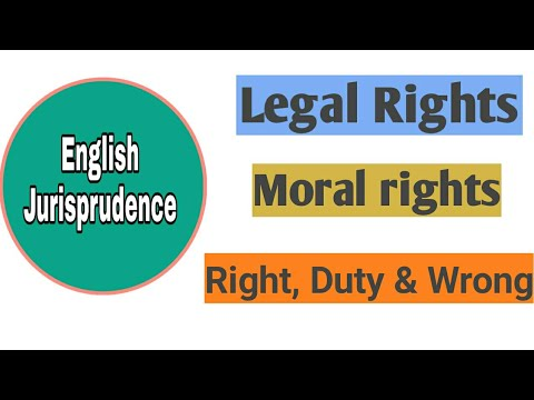 Legal & moral rights| right, duty & wrong concept | jurisprudence|