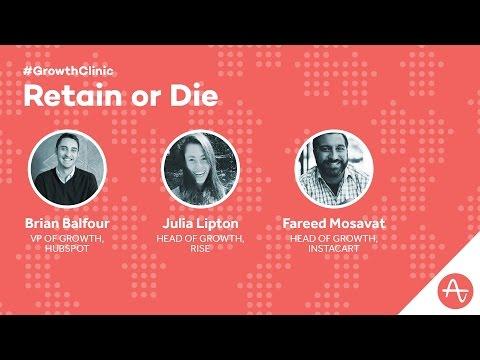 Growth Clinic: Retain or Die - Retention Panel (Brian Balfour, Julia Lipton, Fareed Mosavat)