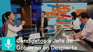 Candidatos a la Jefatura de Gobierno de la CDMX, en Despiert...