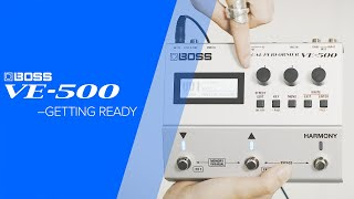 BOSS VE-500 Vocal Performer: Getting Ready (2/7)