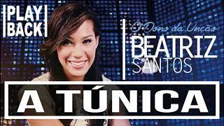 Baixar PLAY BACK A TÚNICA - Beatriz Santos