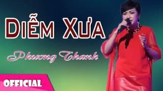 Diễm Xưa - Phương Thanh -  Nhạc Trịnh tuyển chọn