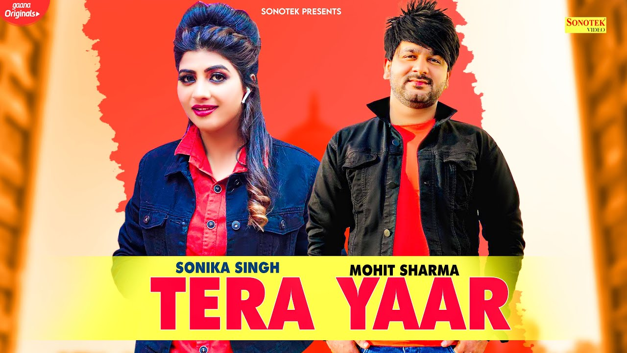MOHIT SHARMA : Tera Yaar   Sonika Singh   Latest New Haryanvi Songs Haryanavi 2021   Sonotek Gold