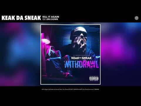 Keak Da Sneak - Kill It Again (feat. Dru Down) (Audio)