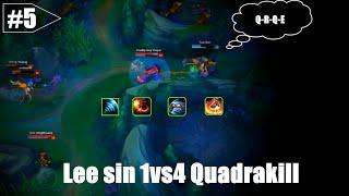 LoL Best Moments # 5 Lee sin 1vs4 Quadrakill【League of Legends】