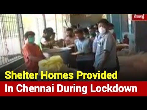Chennai: Shelter Homes Provided To Poor Amid Lockdown   News Nation