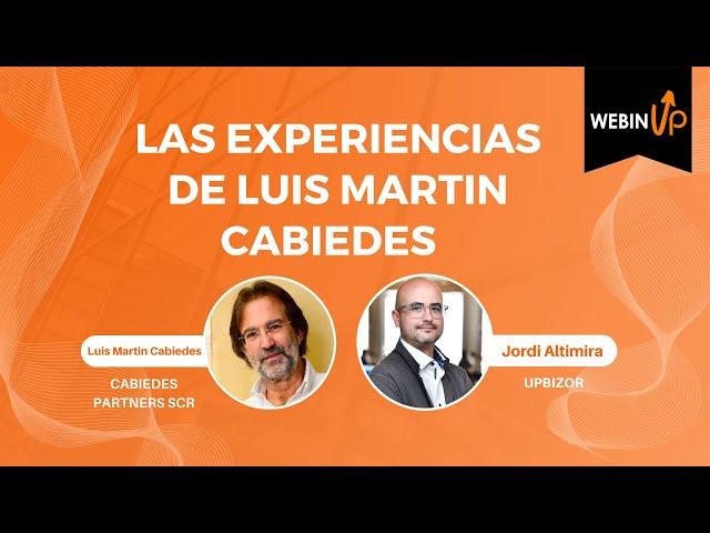Luis Martín Cabiedes nos comenta sus experiencias en crisis previas - WebinUP 10
