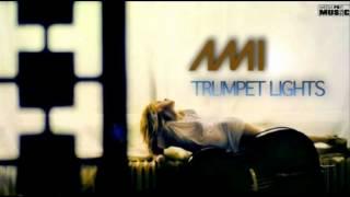 Ami-Trumpet Lights (Original No radio edit)