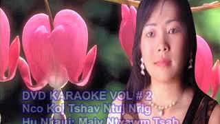 Maiv Ntxawm Tsab Music video Karaoke Vol,2 1/1 Lam Ma Ha Xay