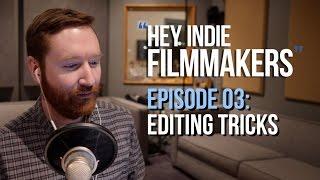 Video Editing Tricks | Hey.film podcast ep03