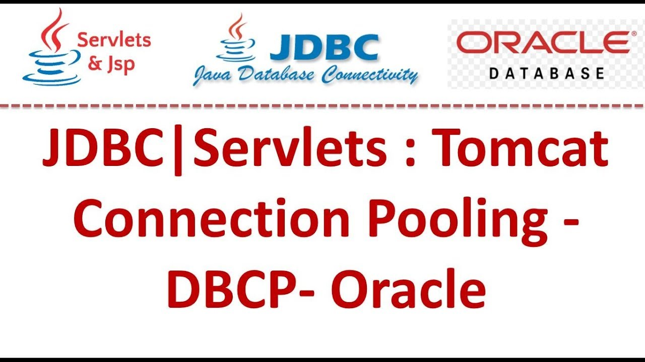JDBC|Servlets : Tomcat Connection Pooling - DBCP- Oracle