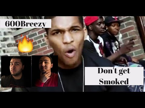 600breezy- Dont get Smoked Reaction