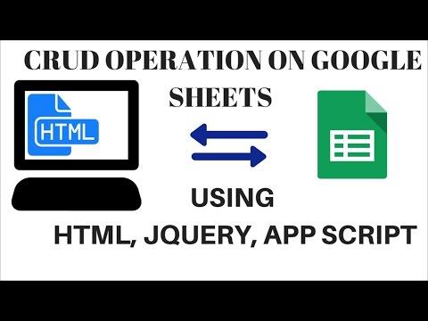 CRUD OPERATION ON GOOGLE SHEETS | DATABASE USING HTML ,JQUERY, APP SCRIPT