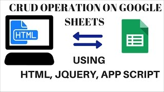 CRUD OPERATION ON GOOGLE SHEETS | DATABASE USING HTML ,JQUERY, APP SCRIPT