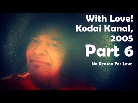 No Reason For Love | P.6 | With Love! Kodai Kanal 2005| Sathya Sai Students' Offering
