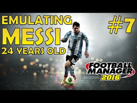 Emulating Messi | 24 Years Old | Football Manager 2016