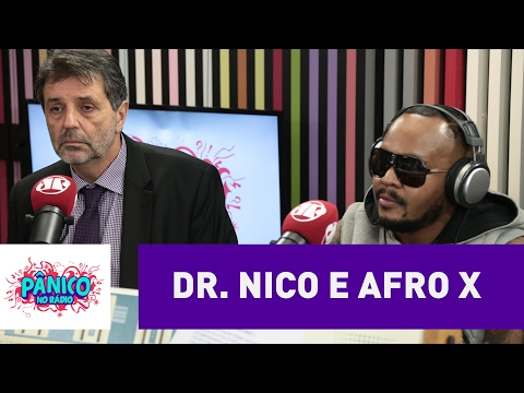 Dr. Nico e Afro X - Pânico - 01/02/17